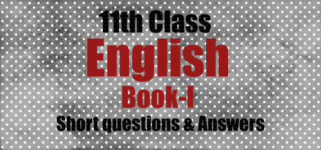 First Year (Inter Part-1) English Book-1 Notes