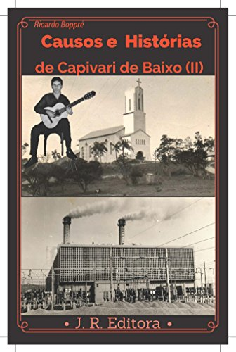 Causas e Histórias de Capivari de Baixo II