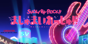 Show By Rock!! Mashumairesh!! Insert Song Episode 1 Lyrics
