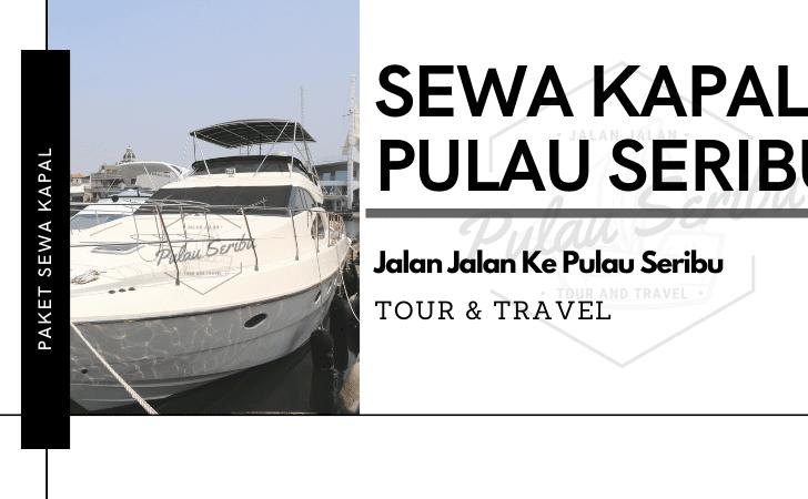 Sewa Kapal Pulau Seribu