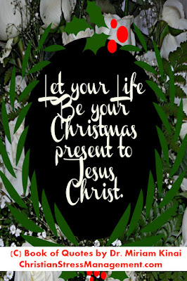 Jesus Christmas Quotes: Let your life be your Christmas present to Jesus Christ.
