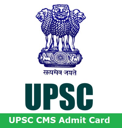 UPSC CMS Admit Card Download Exam e Hall Ticket Online