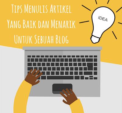 Tips Menulis Artikel Yang Baik dan Menarik Untuk Sebuah Blog