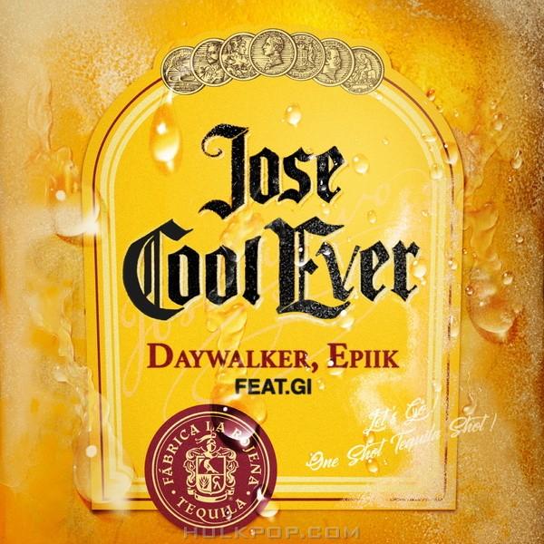 Day Walker, Epiik – Jose Cool Ever – Single