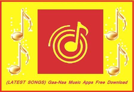 (LATEST SONGS) Gaa-Naa Music Apps Free Download