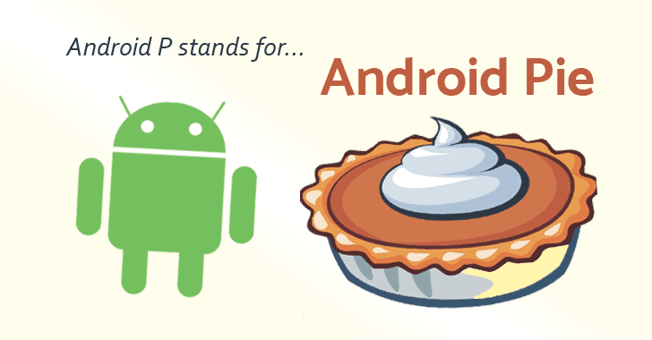 Google Android P is officially called Android 9 Pie