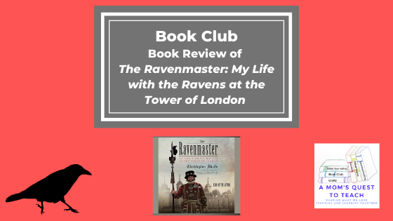 raven clipart; logo of A Mom's Quest to Teach; cover of The Ravenmaster book; text: Book Club: Book Review of the Ravenmaster: My Life with the Ravens at the Tower of London