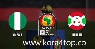 مشاهدة مباراة نيجيريا وبوروندي بث مباشر اليوم 22-6-2019 في كاس امم افريقيا 2019