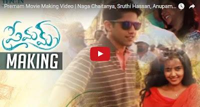 Premam Movie Making Video  Naga Chaitanya, Sruthi Hassan, Anupama, Madonna...