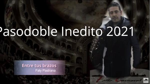 "Pasodoble INEDITO con LETRA ""Entre tus brazos"" por Faly Pastrana (2021)"