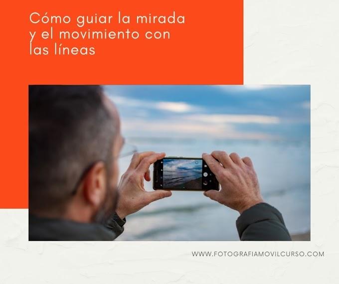 Còmo guiar la mirada y el movimiento con las líneas -  Curso de fotografía móvil (composición )