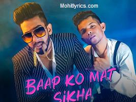 Baap Ko Mat Sikha Lyrics – Nandy Tens & Amlaan