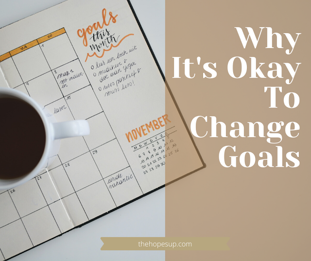 Why It's Okay To Change Goals