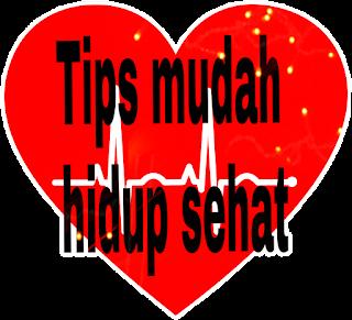 Tips mudah hidup sehat