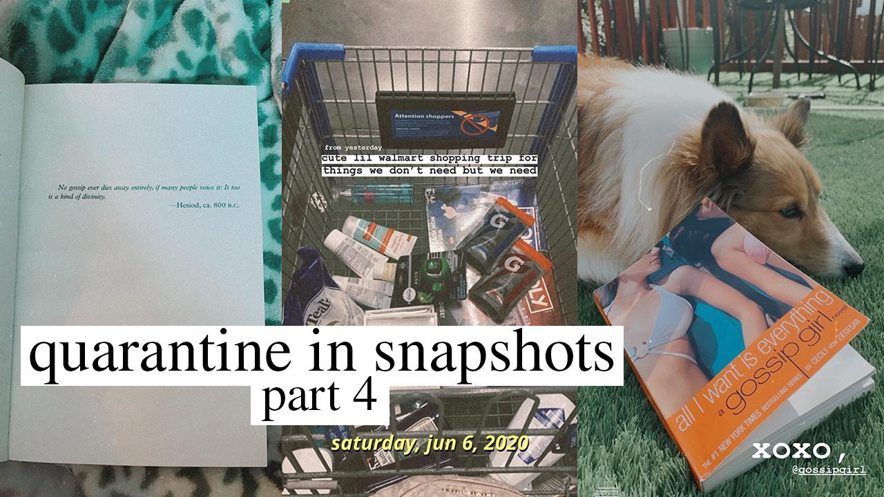 My Quarantine In Snapshots Part Four