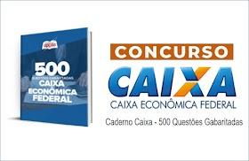 500 Questões (Gabaritadas) concurso CAIXA Econômica Federal - Saiba Mais