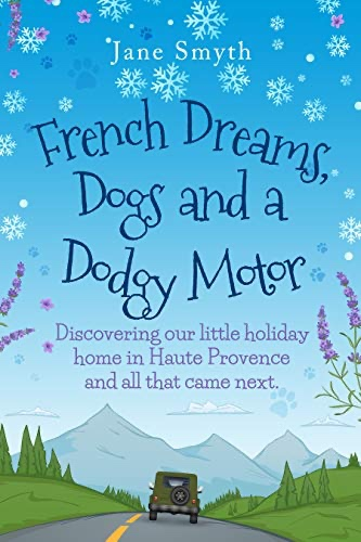 French Village Diaries book review French Dreams, Dogs and a Dodgy Motor by Jane Smyth