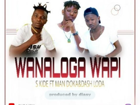 S Kide Ft Man Doka & Dash Loda - Wanaloga wapi  (Audio) MP3 Download