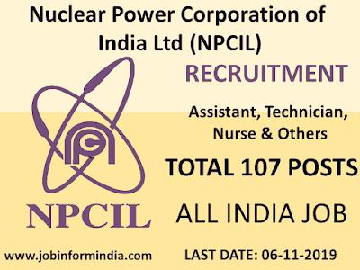 NPCIL Recruitment 2019 For 107 Assistant, Technician, Nurse & Others