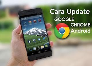 Cara Update Google Chrome di Hp ke yang Paling Baru