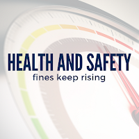Health and Safety Fines Keep Rising