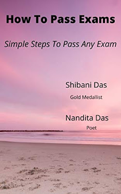 How To Pass Exams: Simple steps To Pass Any Exam by Nandita Das and Shibani Das