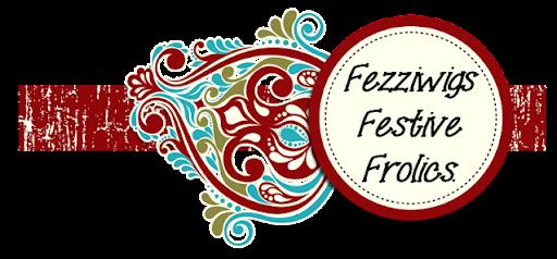 Fezziwig's Festive Frolics Favourite