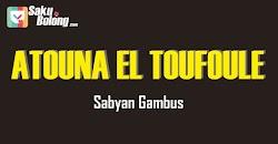 Lirik Lagu Sabyan Gambus - ATOUNA EL TOUFOULE Cover
