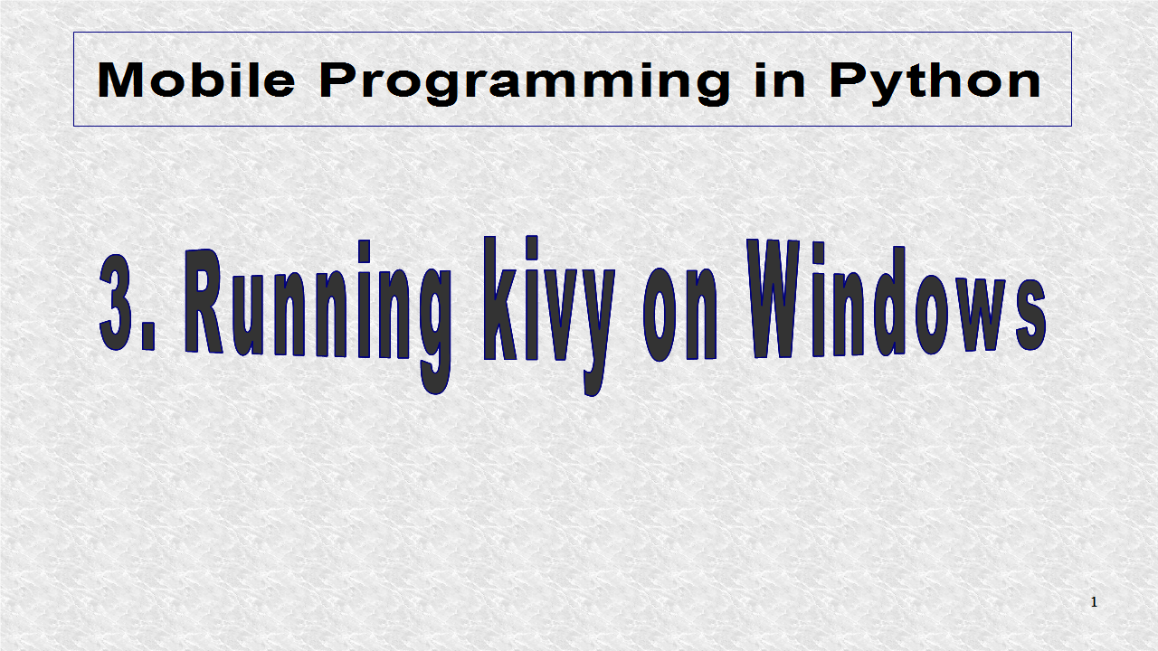 Mobile Programming in Python: 3  Running Kivy on Windows