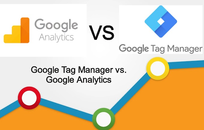 Google Tag Manager vs. Google Analytics -  Which Of The Two Should We Use