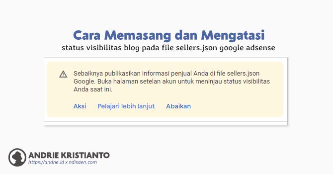 Cara Mengatasi Status Visibilitas Blog Pada File sellers.json Google Adsense