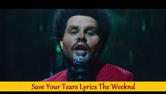 Save Your Tears Lyrics The Weeknd