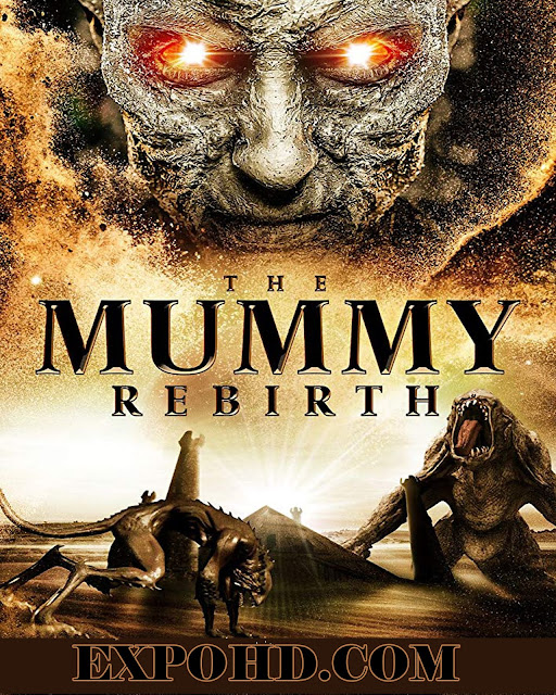 The Mummy Rebirth 2019 Dubbed Hindi | WEB – Series 720p | 1080p | HDRip x 264 ACC 1.2Gbs [Download]