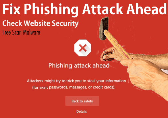 Fix Phishing Attack Ahead Error Check Website Security