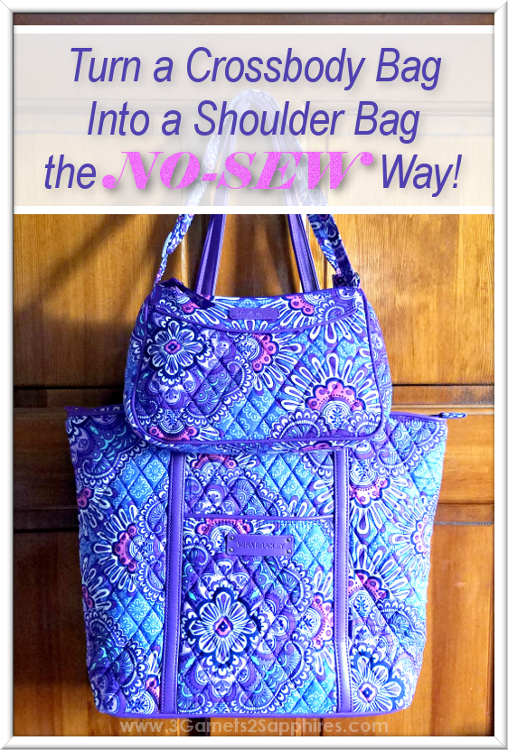 No-sew way to turn a Vera Bradley crossbody bag into a shoulder bag  |  3 Garnets & 2 Sapphires