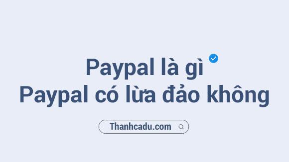 paypal lien ket voi ngan hang nao,paypal co lua ao khong,paypal la gi wikipedia,paypal co rut tien uoc khong,tao tai khoan paypal,paypal vietnam,paypal account again la gi,paypal co an toan khong