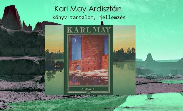 Karl May Ardisztán könyv tartalom, jellemzés