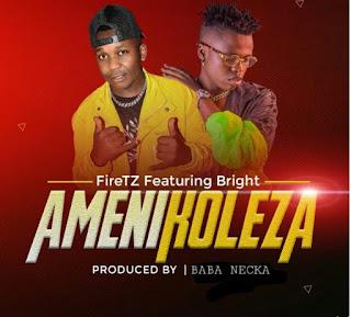 Download Audio | FireTz ft Bright – Amenikoleza mp3