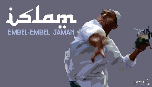 Islam Embel-Embel Jaman