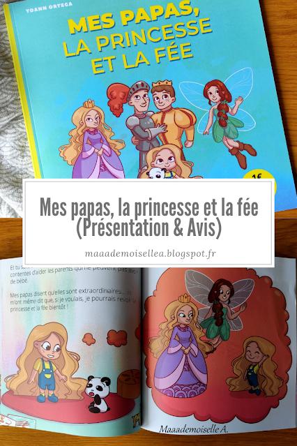 Mes papas, la princesse et la fée (Présentation & Avis)