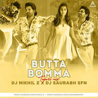 BUTTA BOMMA - TAPORI MIX - DJ NIKHIL Z X DJ SAURABH SFN