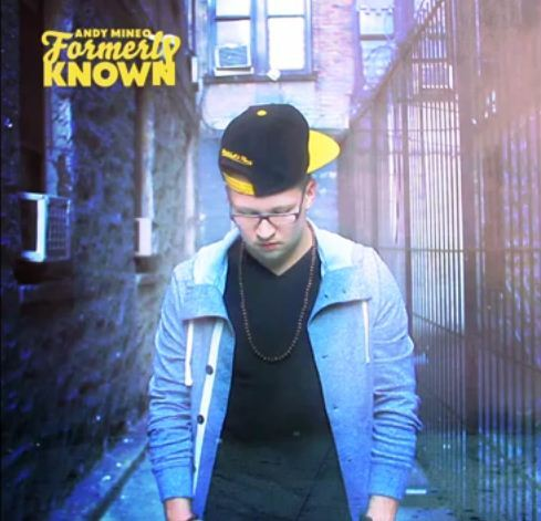 Andy Mineo - Formerly Known Mixtape