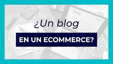Blog de tienda online: ¿Cómo ayuda un blog a tu ecommerce?
