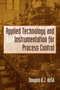Download Applied Technology And Instrumentation For Process Control Douglas OJ Desa Book Pdf