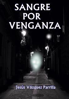 Reseña: Sangre por venganza, de Jesús Vázquez Parrilla