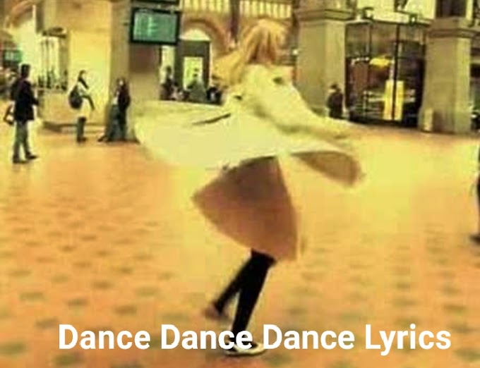 Dance, dance, dance Lyrics