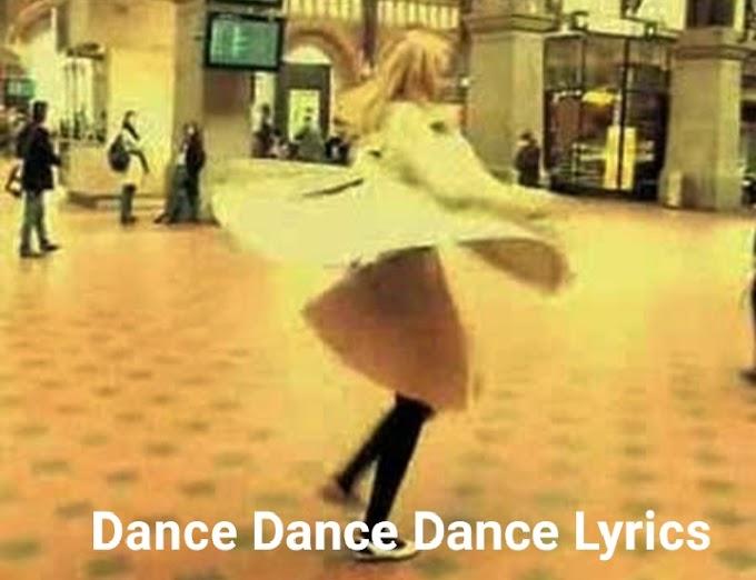 Dance, dance, dance Lyrics