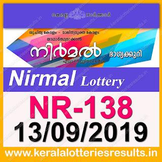 """KeralaLotteriesresults.in, """"kerala lottery result 13 09 2019 nirmal nr 138"""", nirmal today result : 13-09-2019 nirmal lottery nr-138, kerala lottery result 13-9-2019, nirmal lottery results, kerala lottery result today nirmal, nirmal lottery result, kerala lottery result nirmal today, kerala lottery nirmal today result, nirmal kerala lottery result, nirmal lottery nr.138 results 13-09-2019, nirmal lottery nr 138, live nirmal lottery nr-138, nirmal lottery, kerala lottery today result nirmal, nirmal lottery (nr-138) 13/9/2019, today nirmal lottery result, nirmal lottery today result, nirmal lottery results today, today kerala lottery result nirmal, kerala lottery results today nirmal 13 9 19, nirmal lottery today, today lottery result nirmal 13-9-19, nirmal lottery result today 13.9.2019, nirmal lottery today, today lottery result nirmal 13-09-19, nirmal lottery result today 13.9.2019, kerala lottery result live, kerala lottery bumper result, kerala lottery result yesterday, kerala lottery result today, kerala online lottery results, kerala lottery draw, kerala lottery results, kerala state lottery today, kerala lottare, kerala lottery result, lottery today, kerala lottery today draw result, kerala lottery online purchase, kerala lottery, kl result,  yesterday lottery results, lotteries results, keralalotteries, kerala lottery, keralalotteryresult, kerala lottery result, kerala lottery result live, kerala lottery today, kerala lottery result today, kerala lottery results today, today kerala lottery result, kerala lottery ticket pictures, kerala samsthana bhagyakuri"""