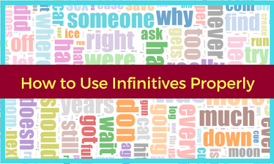 How to Use Infinitives Properly