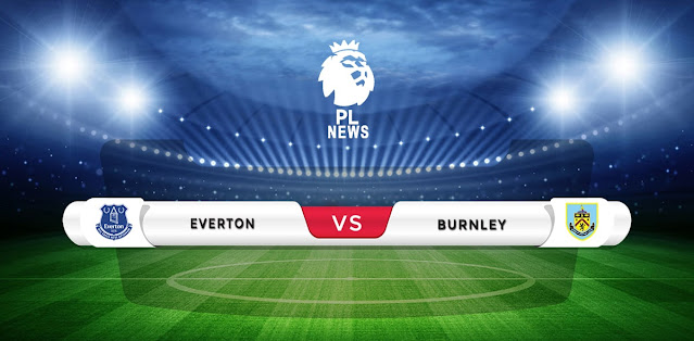 Everton vs Burnley Prediction & Match Preview